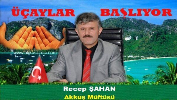 Müftü Recep ŞAHAN üç ayların girmesi dolayısıyla bir mesaj yayınladı.