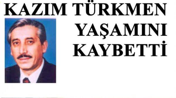 Ordu Eski Milletvekili Kazım TÜRKMEN Öldü