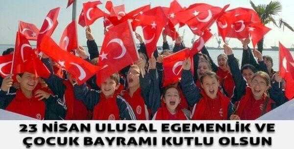 23 Nisan Ulusal Egemenlik ve Çocuk Bayramınızı Tebrik Ederiz