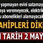 Ev sahipleri dikkat! Son tarih 2 Mayıs!