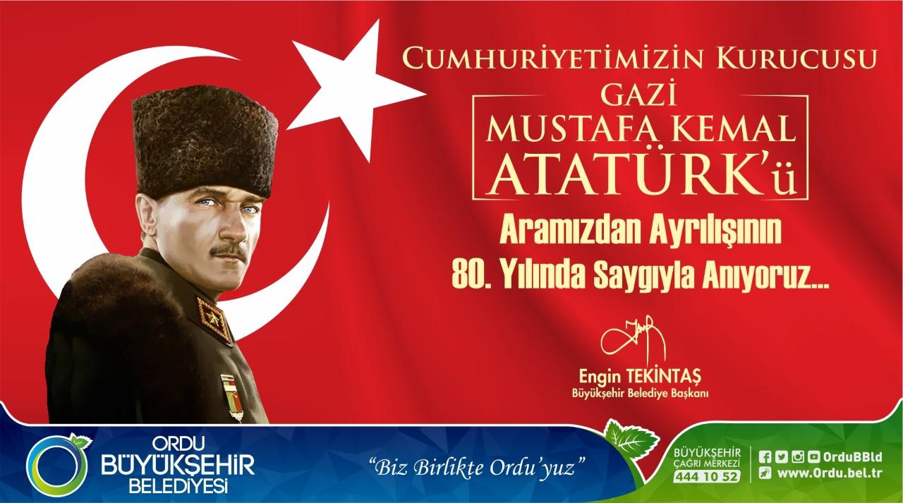 Aramızdan Ayrılışının 80. Yılında Gazi Mustafa Kemal ATATÜRK'ü Saygıyla Anıyoruz. Engin TEKİNTAŞ Ordu Büyükşehir Belediye Başkanı