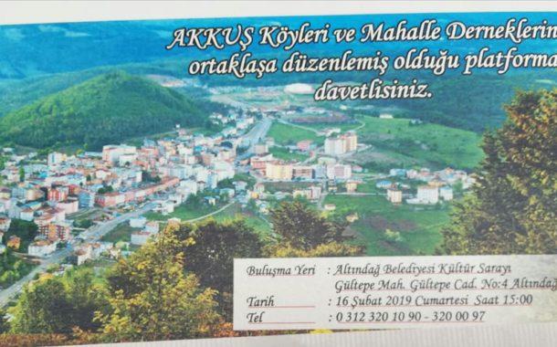 Ankara'da Kurulu Bulunan Akkuş Köyleri ve Mahalle Derneklerinin Ortaklaşa Düzenlemiş Olduğu Platforma Davetlisiniz