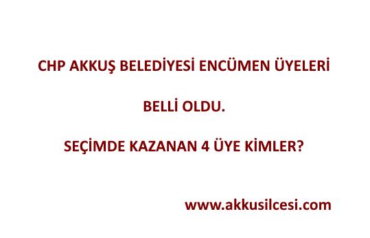 CHP Akkuş Belediyesi Encümen Üyeleri Belli Oldu. İşte Seçimi Kazanan Encümen Üyelerinin İsimleri