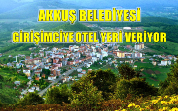 Akkuş Belediyesinden Turizm Atağı  ((Sitemizin Haberi Ordu Basında Yer Aldı)